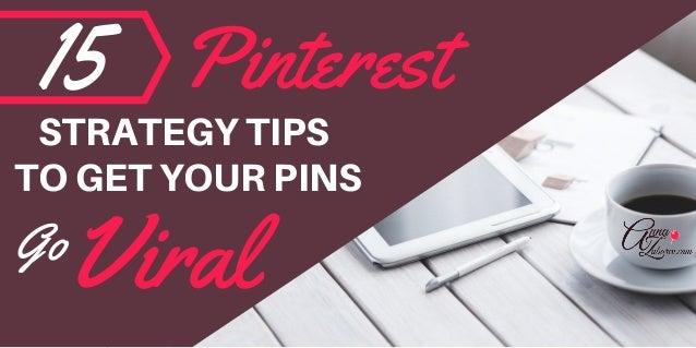 15 STRATEGYTIPS Go Pinterest TOGETYOURPINS Viral