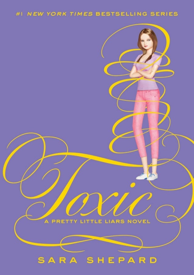 Toxic Tóxicas A Pretty Little Liars Novel SARA SHEPARD