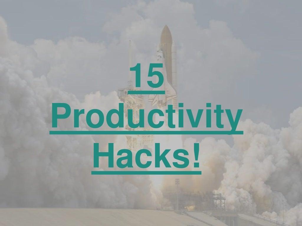 15 productivity hacks