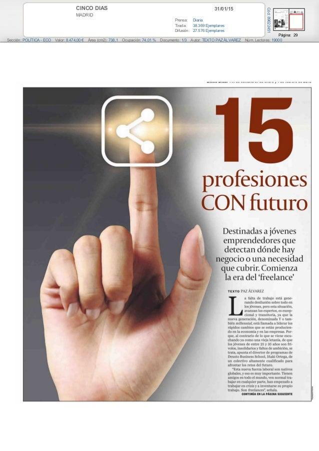 31/01/15CINCO DIAS MADRID Prensa: Diaria Tirada: 38.369 Ejemplares Difusión: 27.576 Ejemplares Página: 29 Sección: POLÍTIC...