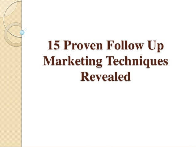 15 Proven Follow Up Marketing Techniques Revealed