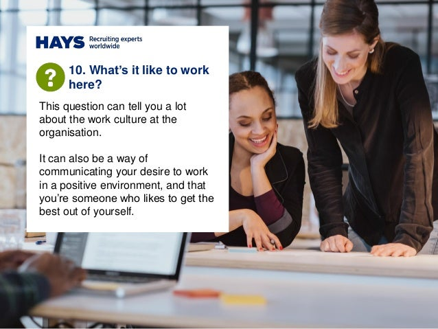 This question can tell you a lot about the work culture at the organisation. It can also be a way of communicating your de...