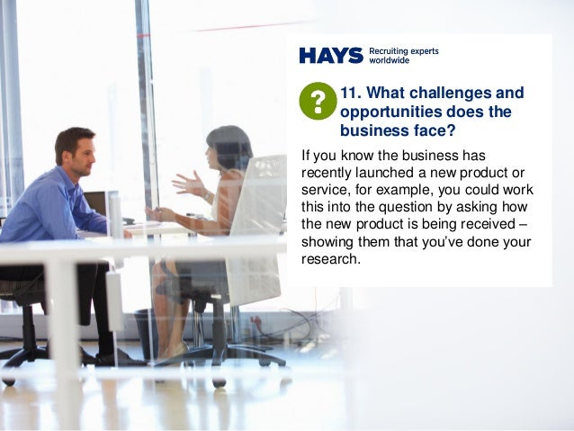 If you know the business has recently launched a new product or service, for example, you could work this into the questio...