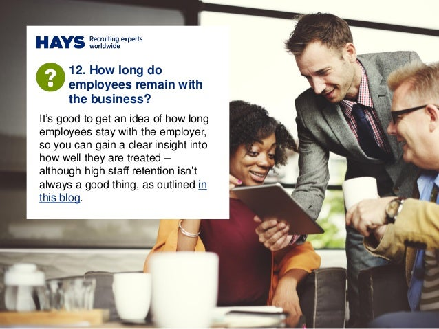 It's good to get an idea of how long employees stay with the employer, so you can gain a clear insight into how well they ...