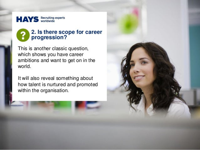 This is another classic question, which shows you have career ambitions and want to get on in the world. It will also reve...