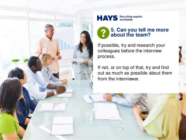 If possible, try and research your colleagues before the interview process. If not, or on top of that, try and find out as...