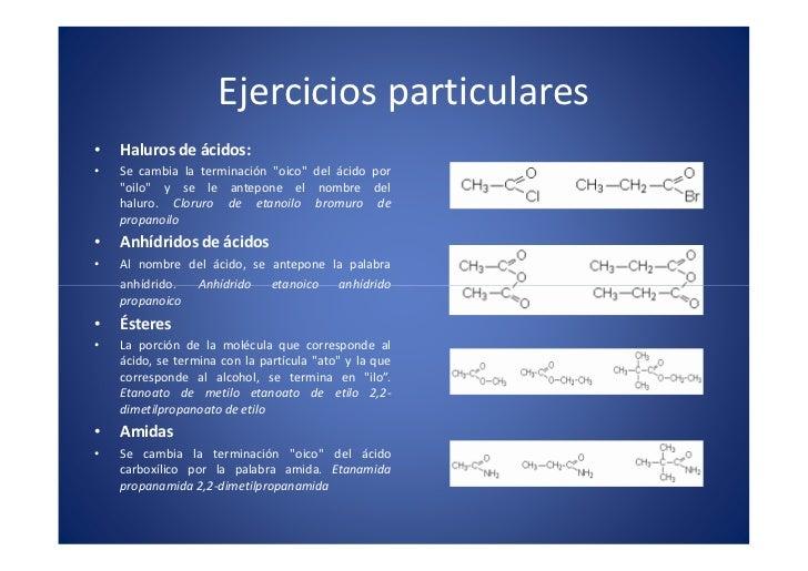 Ejercicios particulares                                                                    x • •     Haluros de ácidos:   ...