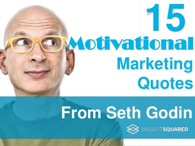 Motivational From Seth Godin Marketing Quotes 15