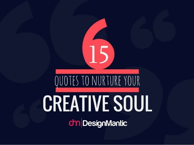 15 Quotes To Nurture Your Creative Soul!