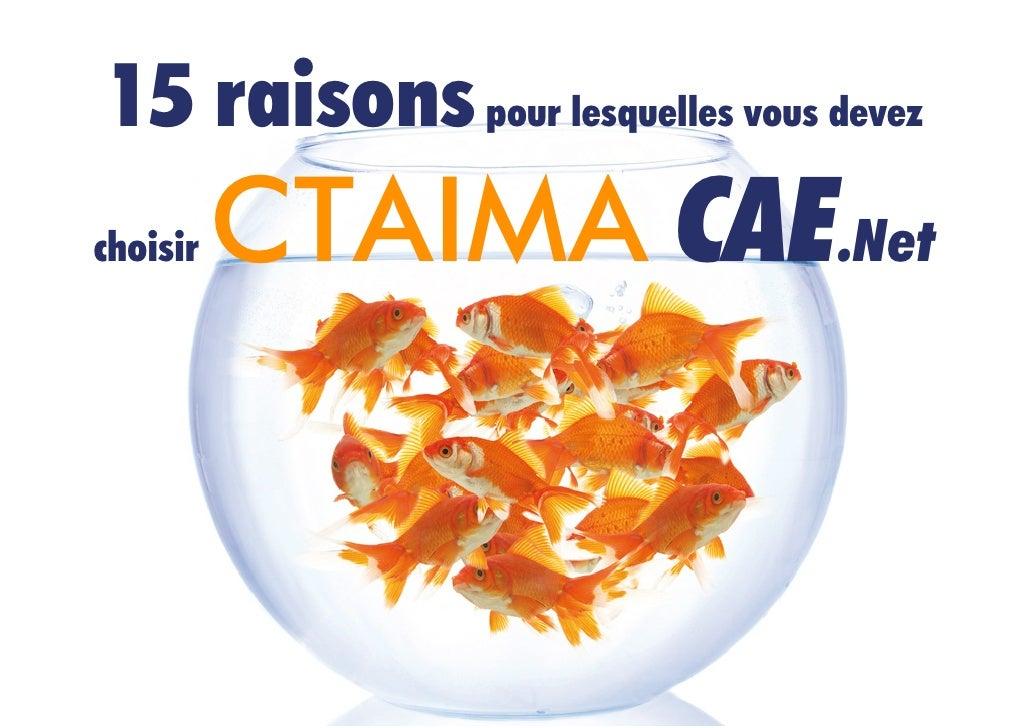 15 raisons pour lesquelles vous devezchoisir   CTAIMA CAE.Net
