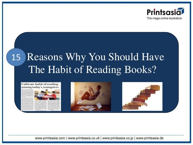 15 Reasons Why You Should Have   The Habit of Reading Books?