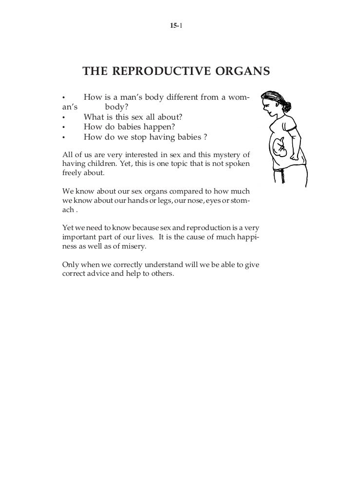 15-1      THE REPRODUCTIVE ORGANS•    How is a man's body different from a wom-an's      body?•    What is this sex all ab...