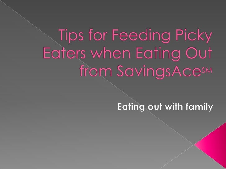 Tips for Feeding Picky Eaters when Eating Outfrom SavingsAceSM<br />Eating out with family<br />