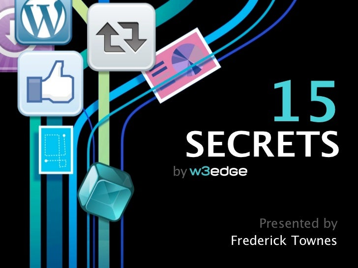 15 SECRETSby         Presented by     Frederick Townes