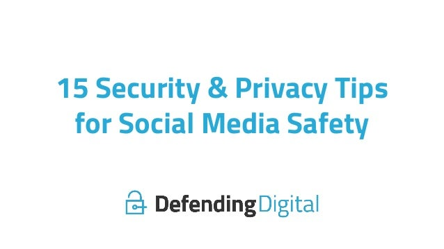 15 Security & Privacy Tips for Social Media Safety