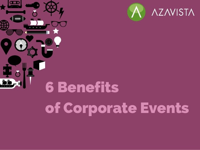 6 Benefits of Corporate Events