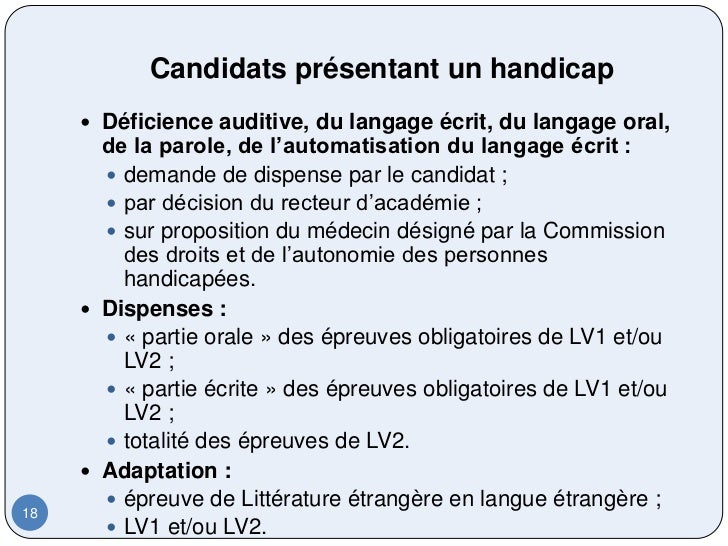 Candidats présentant un handicap      Déficience auditive, du langage écrit, du langage oral,       de la parole, de l'au...