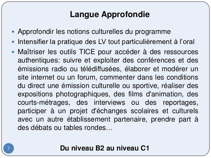 Langue Approfondie     Approfondir les notions culturelles du programme     Intensifier la pratique des LV tout particul...