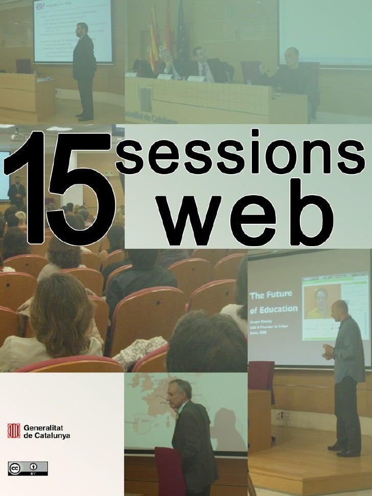 Sessions web (2005 – 2009) Centre d'Estudis Jurídics i Formació Especialitzada (Departament de Justícia) i Direcció Genera...