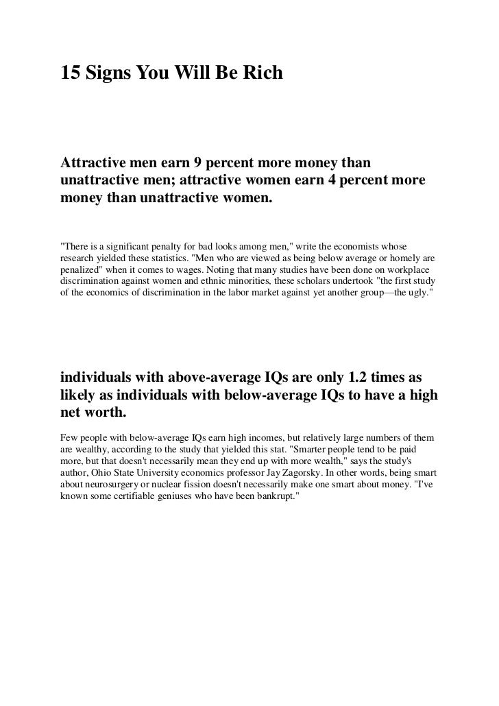 15 Signs You Will Be RichAttractive men earn 9 percent more money thanunattractive men; attractive women earn 4 percent mo...