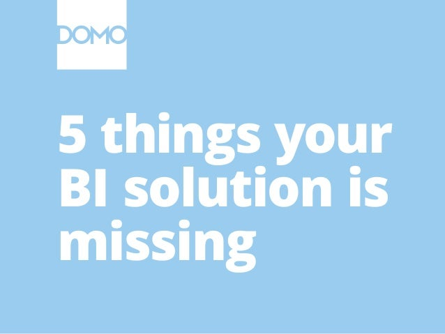 5 things your BI solution is missing