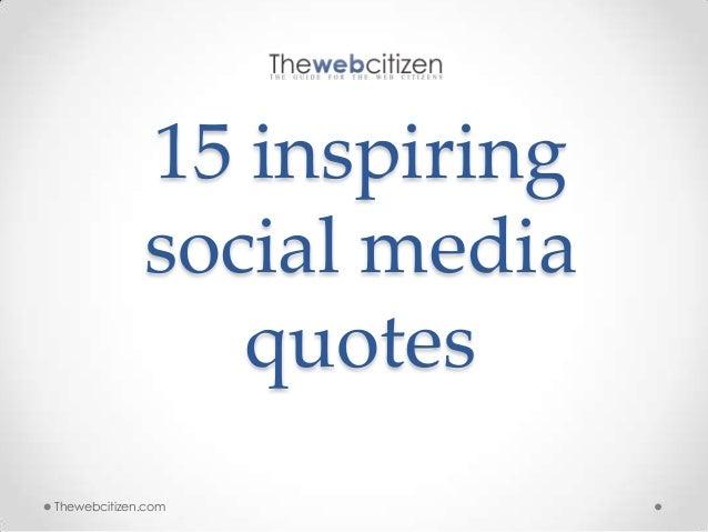 15-inspiring-social-media-quotes-1-638.jpg?cb=1375408467