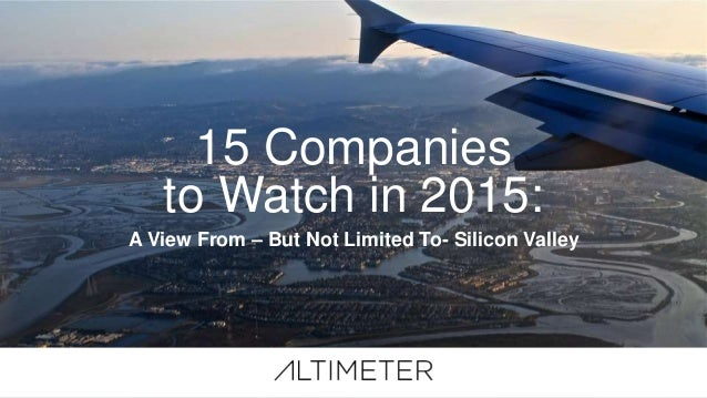 15 Companies to Watch in 2015: A View From – But Not Limited To- Silicon Valley