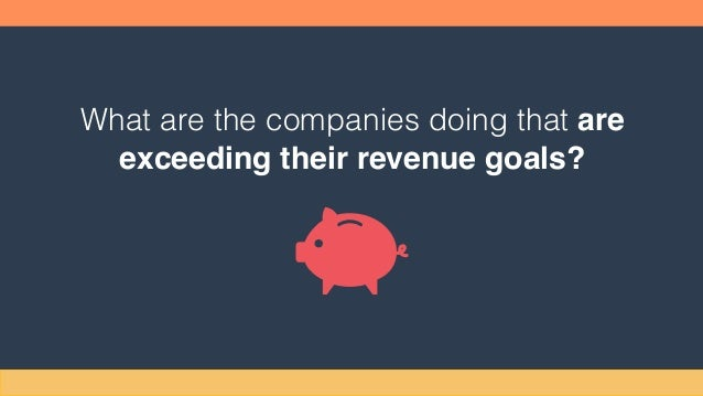 What are the companies doing that are exceeding their revenue goals?