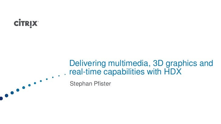 Delivering multimedia, 3D graphics andreal-time capabilities with HDXStephan Pfister