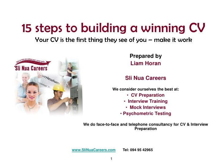 1<br />15 steps to building a winning CVYour CV is the first thing they see of you – make it work<br />Prepared by <br />L...
