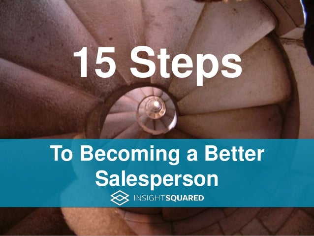 15 Steps To Becoming a Better Salesperson