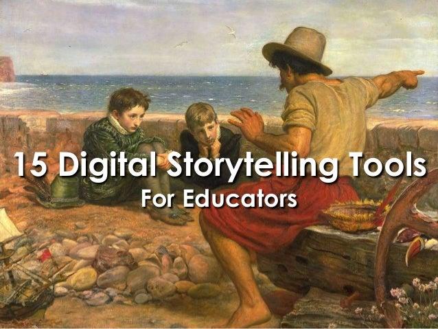 15 Digital Storytelling Tools For Educators