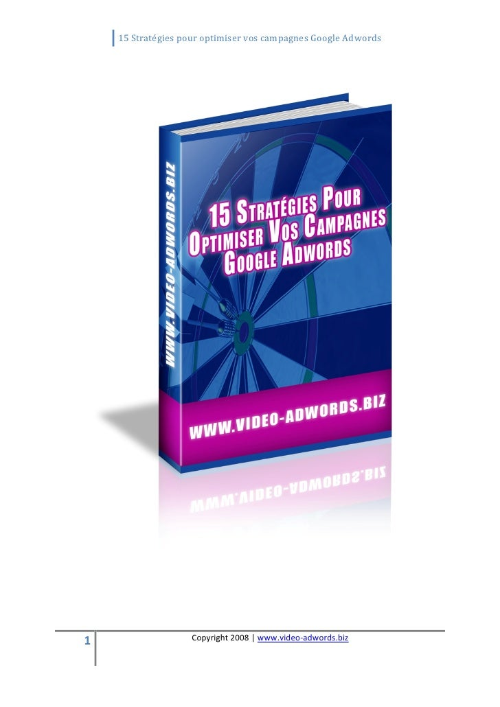 15StratégiespouroptimiservoscampagnesGoogleAdwords          1                   Copyright2008|www.vi...