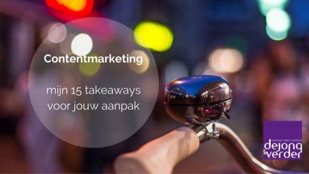 Mijn 15 takeaways voor jouw contentmarketing