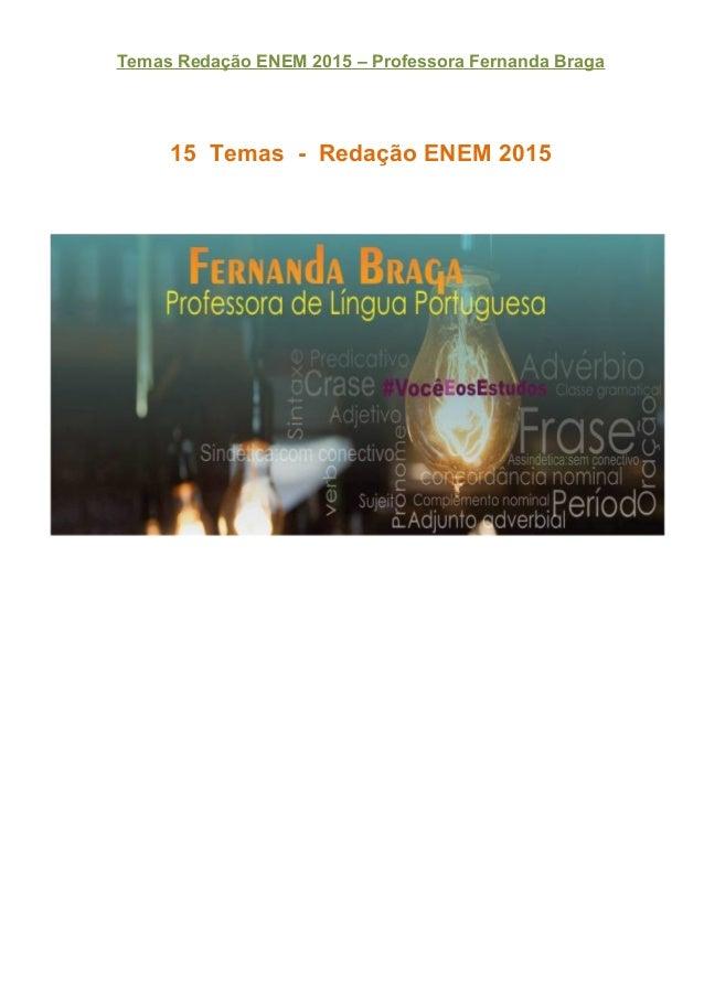 Temas Redação ENEM 2015 – Professora Fernanda Braga 15 Temas - Redação ENEM 2015