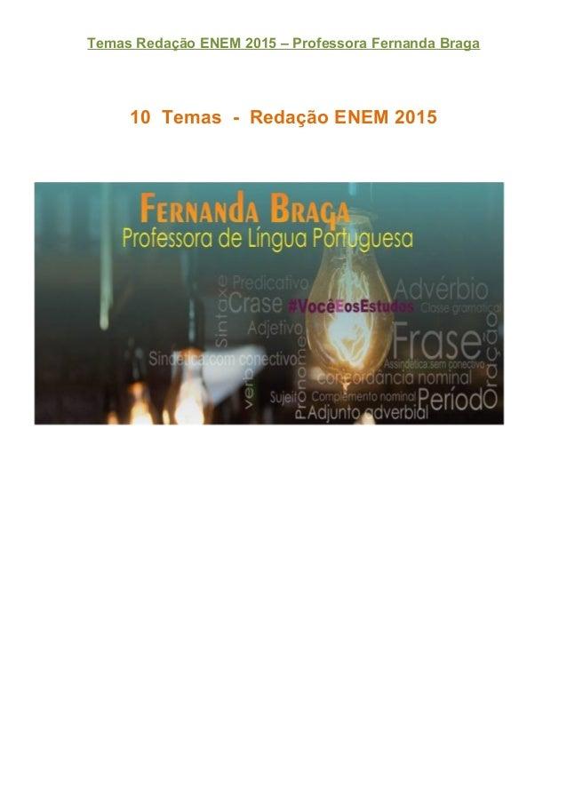 Temas Redação ENEM 2015 – Professora Fernanda Braga 10 Temas - Redação ENEM 2015