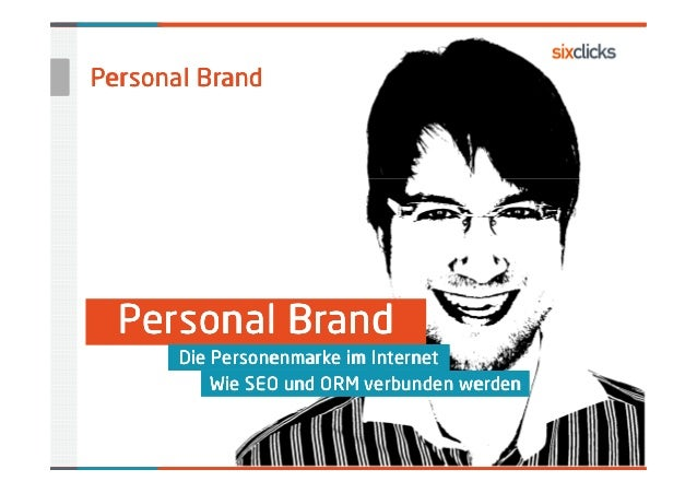 Personal Brand  Personal Brand       Die Personenmarke im Internet           Wie SEO und ORM verbunden werden