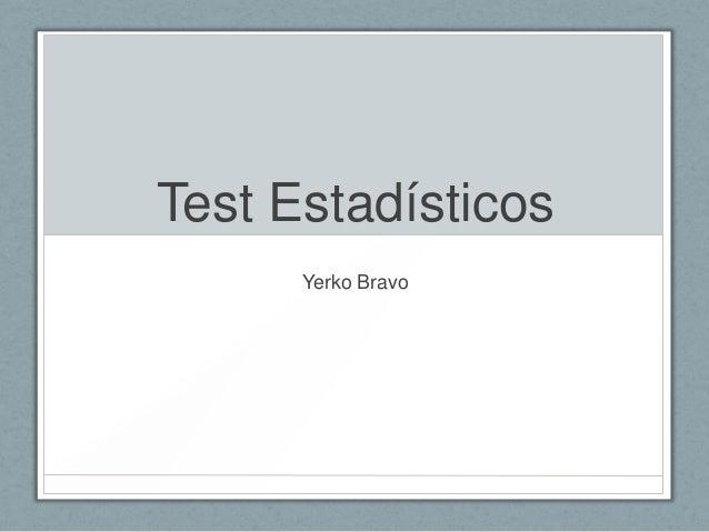 Test Estadísticos      Yerko Bravo