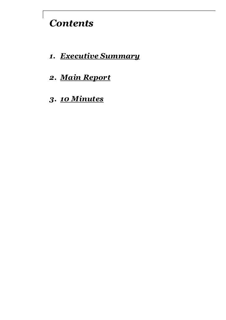 Contents1. Executive Summary2. Main Report3. 10 Minutes