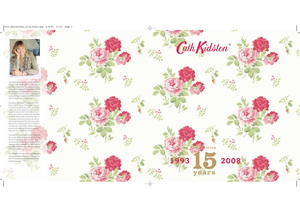 15th_Anniversary_Slip_Cover.qxp                       6/8/08   11:34   Page 1   Cath Kidston Ltd. was founded in 1993 when...