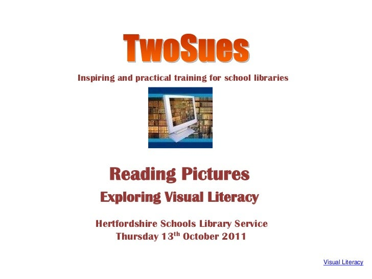 TwoSues<br />Inspiring and practical training for school libraries<br />Reading Pictures <br />ExploringVisual Literacy<br...