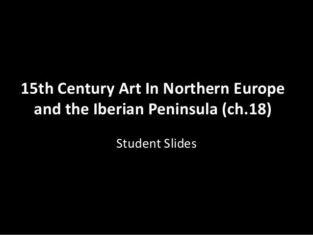 15th Century Art In Northern Europe and the Iberian Peninsula (ch.18) Student Slides