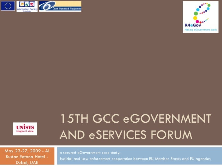1                        15TH GCC eGOVERNMENT                        AND eSERVICES FORUMMay 23-27, 2009 - Al    a secured ...
