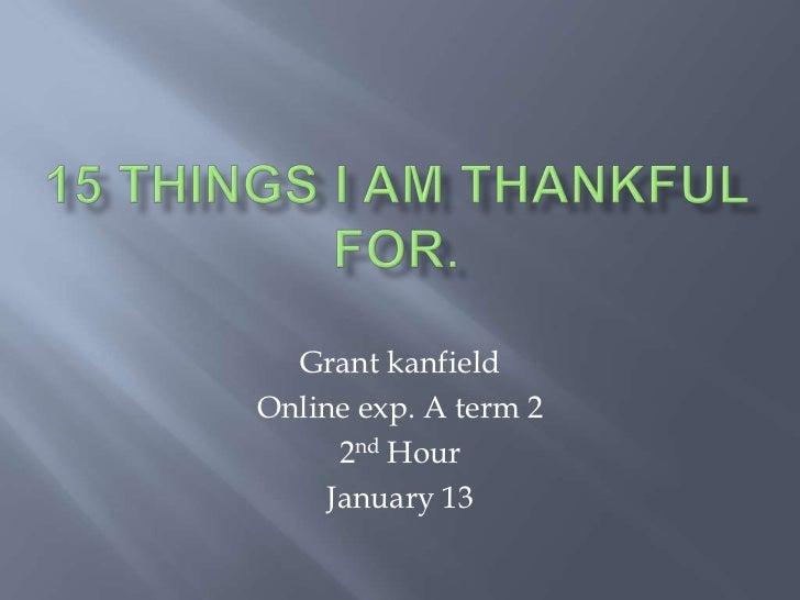 Grant kanfieldOnline exp. A term 2      2nd Hour     January 13