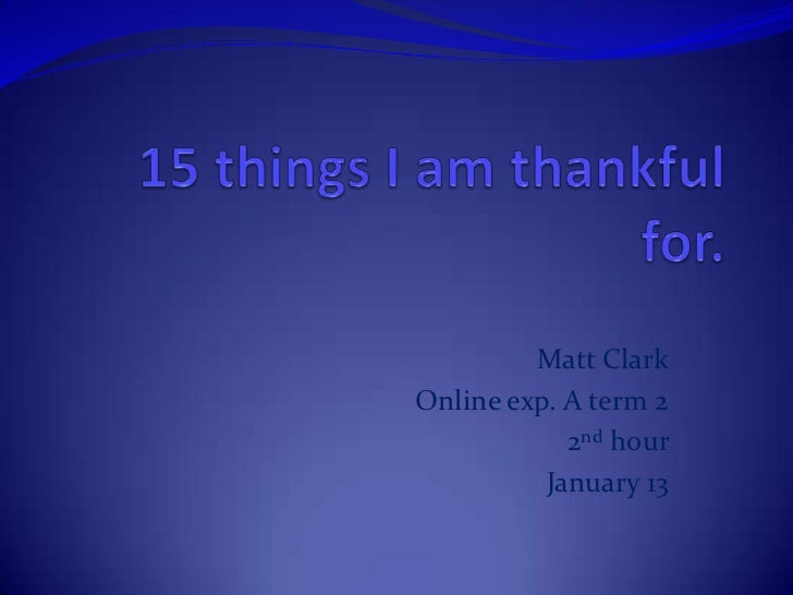 Matt ClarkOnline exp. A term 2            2nd hour          January 13