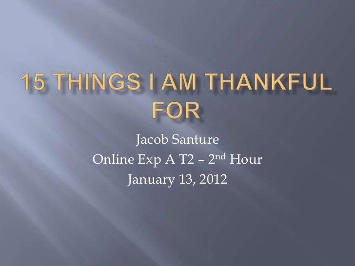 Jacob SantureOnline Exp A T2 – 2nd Hour     January 13, 2012