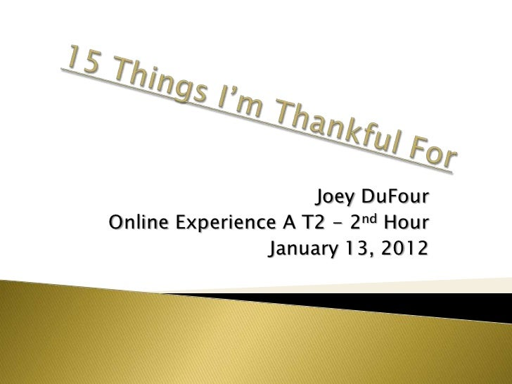 Joey DuFourOnline Experience A T2 - 2nd Hour                January 13, 2012