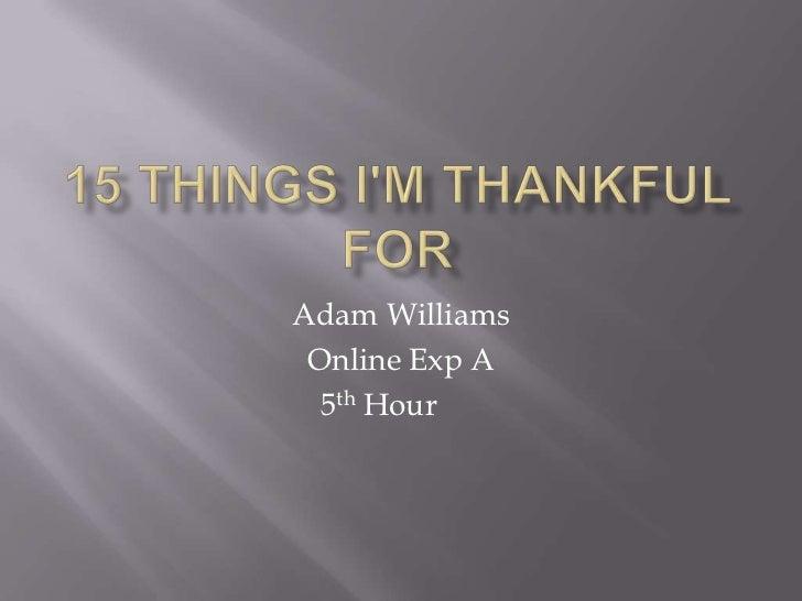 Adam Williams Online Exp A  5th Hour