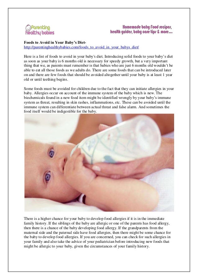 Foods to Avoid in Your Baby's Diet- http://parentinghealthybabies.com/foods_to_avoid_in_your_babys_diet/ Here is a list of...