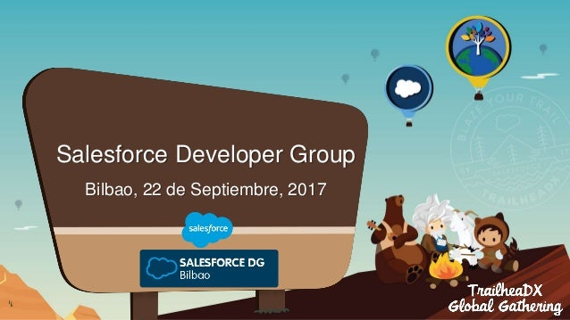 Salesforce Developer Group Bilbao, 22 de Septiembre, 2017